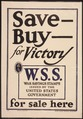"""Save- Buy- for Victory. W.S.S. War Saving Stamps issued by the United States Government for sale here."" - NARA - 512698.tif"