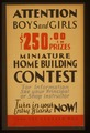 Attention boys and girls - $250.00 in prizes - miniature home building contest LCCN98510165.tif
