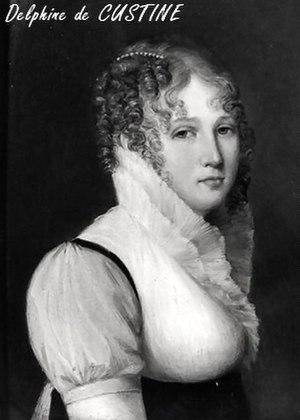 Marquis de Custine - Delphine de Custine