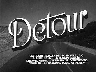 Road movie - Edgar G. Ulmer's Detour (1945), a film noir about a musician travelling from New York City to Hollywood who sees a nation absorbed by greed.