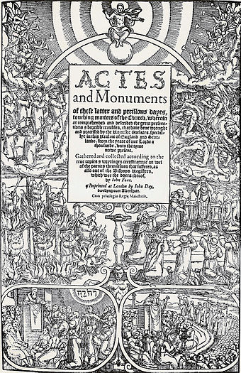 Foxe's Book of Martyrs helped shape lasting popular notions of Catholicism in Britain. Foxe's Book of Martyrs title page.jpg