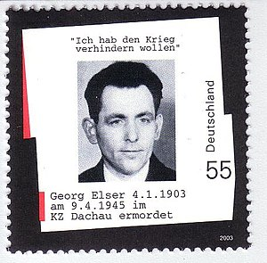 "A stamp with Elser's portrait and the German text '""Ich hab den Krieg verhindern wollen"" Georg Elser 4 January 1903 am 9 April 1945 im KZ Dachau ermordet""."
