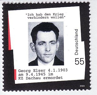 """Un sello con el retrato de Elser y el texto alemán """"Ich hab den Krieg verhindern wollen"""" Georg Elser 4 de enero de 1903 Mañana 9 de abril de 1945 im KZ Dachau ermordet""""."""