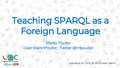 Martin Poulter 2019 Teaching SPARQL as a Foreign Language.pdf