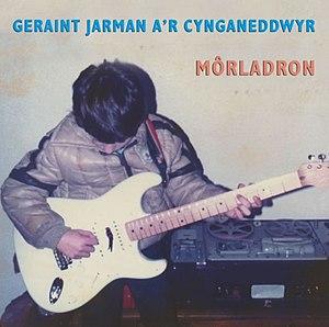 Geraint Jarman - Album cover of Môrladron