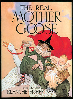 Mother Goose - Blanche Fisher Wright's cover artwork for the Rand McNally 1916 book The Real Mother Goose