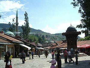 Stari Grad, Sarajevo - Baščaršija, Old town Sarajevo