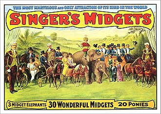 "Midget - Singer's Midgets toured the US from 1910 to 1935 and were ""enormously successful""."