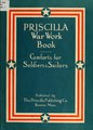 The Priscilla war work book, including directions for knitted garments and comfort kits from the American Red cross, and knitted garments for the boy scout (IA priscillawarwork00pris).pdf