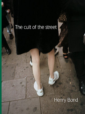 Photo-book -  Front cover of Henry Bond's 1998 photo-book The cult of the street