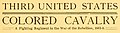Title detail, The story of the marches, battles, and incidents of the Third United States Colored Cavalry; a fighting regiment in the War of the Rebellion, 1861-5 (IA storyofmarchesba02main) (page 7 crop).jpg