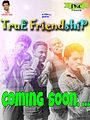 True friendship short film.jpg