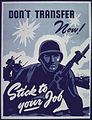 """Don't Transfer Now^ Stick to Your Job"" - NARA - 514178.jpg"