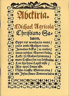 The first page of Abckiria (1543), the first book written in the Finnish language. The spelling of Finnish in the book had many inconsistencies: for example, the k sound could be represented by either c, k or even g; the long u  and the long i were represented by w and ij respectively, and ä was represented by e.