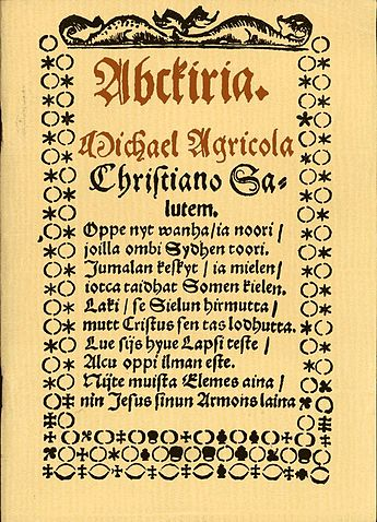 The first page of Abckiria (1543), the first book written in the Finnish language. The spelling of Finnish in the book had many inconsistencies: for example, the k sound could be represented by c, k or even g; the long u and the long i were represented by w and ij respectively, and a was represented by e. Abckiria.jpg
