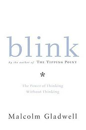 The Blink: The Power of Thinking Without Thinking
