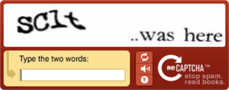 CAPTCHA - A CAPTCHA usually has a text box directly underneath where user should fill out the text that they see. In this case, 'sclt ..was here'