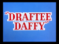 Draftee Daffy title card.png