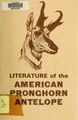 Literature of the American pronghorn antelope - an annotated bibliography with abstracts emphasizing food habits and range relationships (IA literatureofamer34yoak).pdf