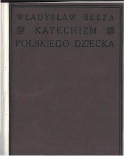 Katechizm Polskiego Dziecka Zbiór 1912całość