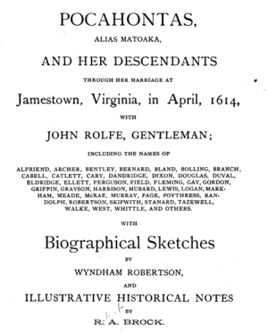 Wyndham Robertson - Title page, Pocahontas, alias Matoaka, and Her Descendants through Her Marriage at Jamestown, Virginia, in April, 1614, with John Rolfe, Gentleman, written by Robertson and published at Richmond, 1887