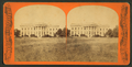 Presidential Mansion, South Front, from Robert N. Dennis collection of stereoscopic views.png