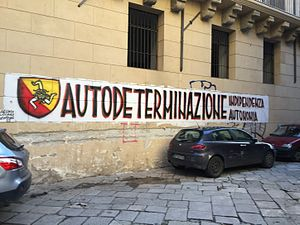 """Sicilian nationalism - Graffito in Palermo, Sicily with the text """"Self Determination, Autonomy, Independence"""""""