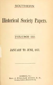Southern Historical Society Papers volume 03.djvu