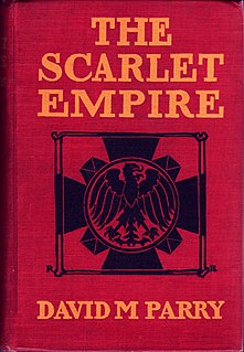 <i>The Scarlet Empire</i> 1906 dystopian political satire novel by David M. Parry