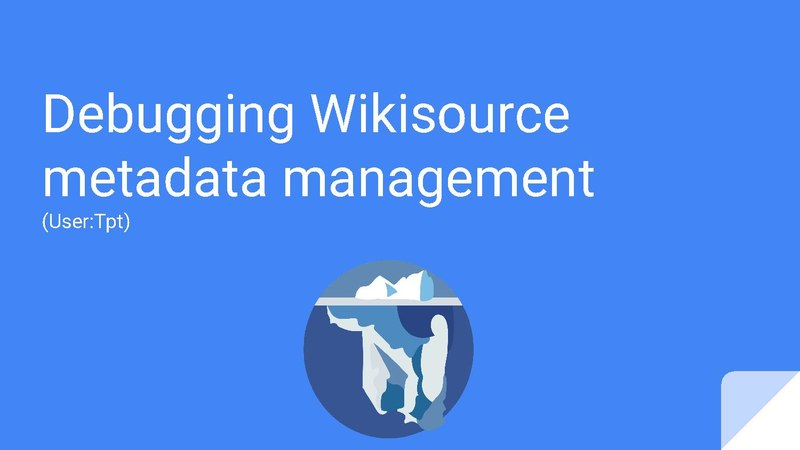 File:Debugging Wikisource Metadata Management Wikimania 2017.pdf