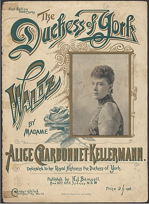 Alice Charbonnet-Kellermann - 1897 Cover Art from 'The Duchess of York' by Australian Composer Alice Cahrbonnet-Kellerman, published by H.J.Samuel Box 1077, Sydney, New South Wales