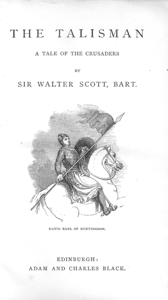 "David, Earl of Huntingdon - David of Scotland pictured in Sir Walter Scott's 1832 crusader novel The Talisman. Although emphasising his own story is fiction, Scott's Introduction states that David did go on crusade with Richard the Lionheart ""and was the hero of some very romantic adventures on his way home""."