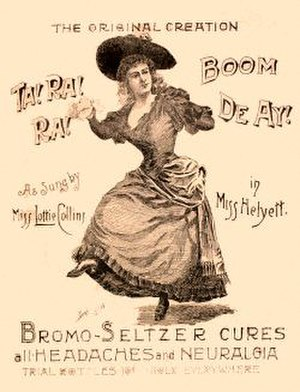 Ta-ra-ra Boom-de-ay - Contemporary Bromo-Seltzer advertisement for medicine. Lottie Collins sings Ta-Ra-Ra Boom-de-ay! after being healed by the medicine and this effect makes her to dance and sing.