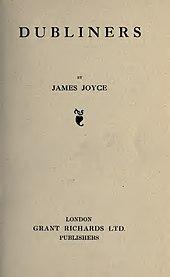 Titelpagina met de tekst 'DUBLINERS BY JAMES JOYCE', vervolgens een colofon en vervolgens 'LONDON / GRANT RICHARDS LTD.  / UITGEVERIJEN '.
