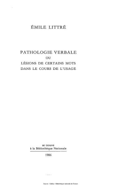 File:Littré - Pathologie verbale ou lésions de certains mots dans le cours de l'usage.djvu