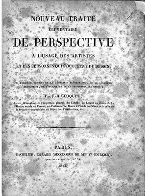 Couverture Du Livre Nouveau Traité élémentaire De Perspective à Lu0027usage Des  Artistes De Jean Baptiste Cloquet, éditions Bachelier, Paris, 1823.