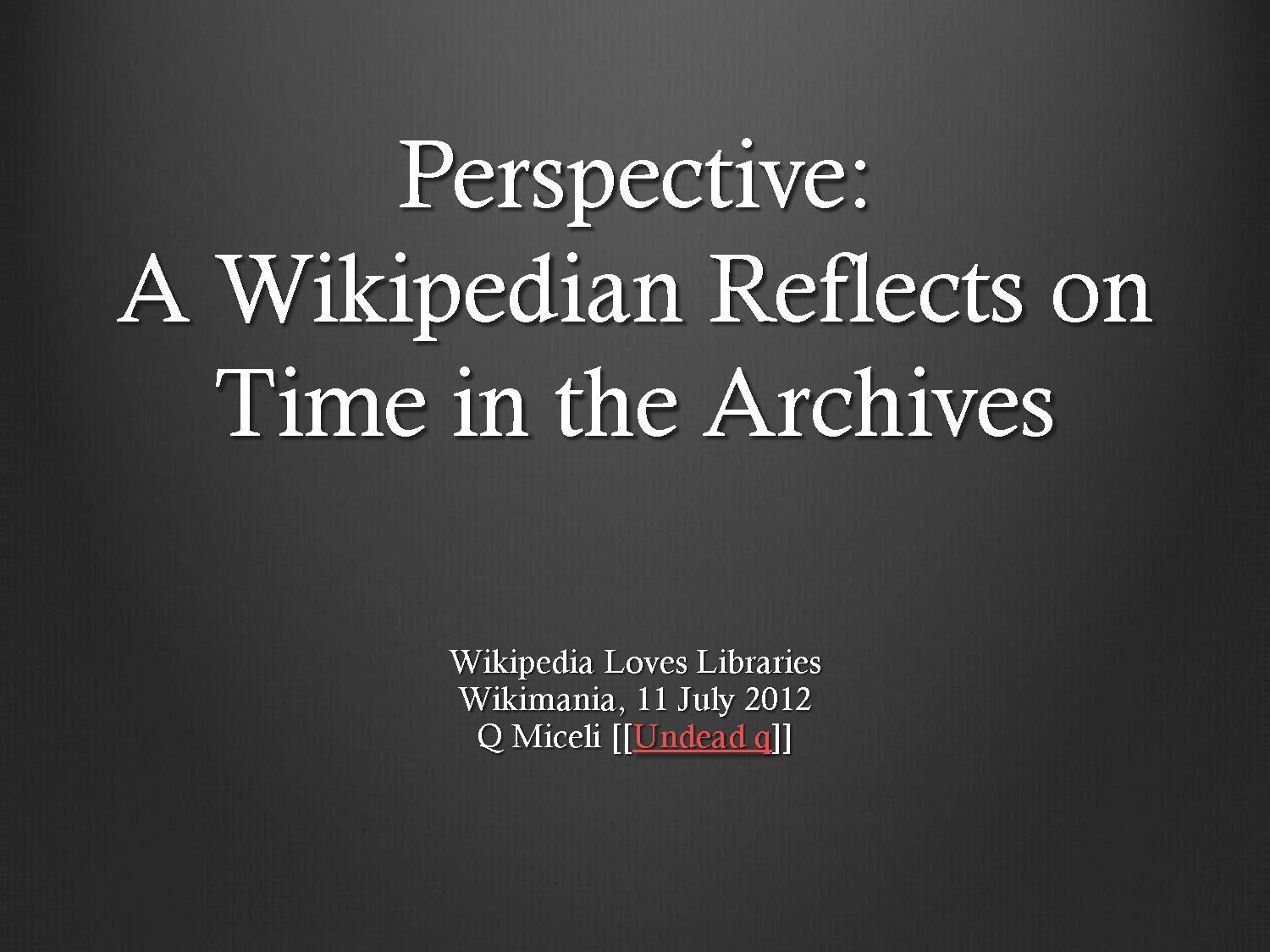 Perspective: A Librarian Wikipedian Reflects on Time n the Archives