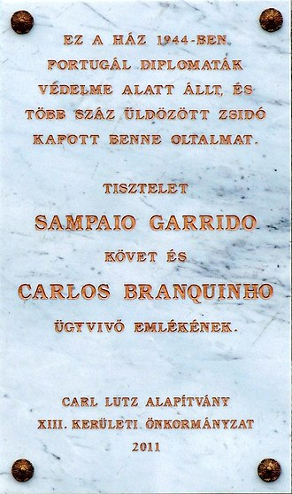 Carlos de Liz-Texeira Branquinho - Commemorative plaque to Mr. Carlos Sampaio Garrido, Portugal ambassador and Mr. Teixeira Branquinho chargé d'affaires in mission to Budapest in 1944 who managed to rescue some thousands of Hungarian Jews from the Holocaust. (Budapest, District XIII, Újpesti Quay Nr 5).
