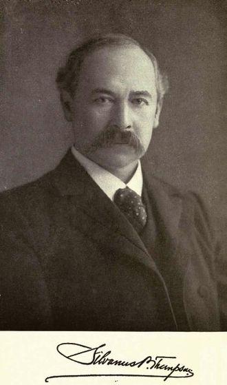 Silvanus P. Thompson - Silvanus Thompson (1851–1916)