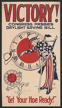 Victory! Congress passes daylight saving bill, a early 20th century propaganda poster, featuring Uncle Sam telling you to get your hoe ready