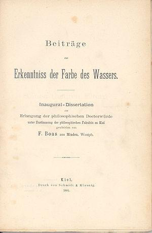 Franz Boas - Boas' dissertation: Beiträge zur Erkenntniss der Farbe des Wassers (Faculty of Philosophy, University of Kiel 1881)