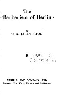 Chesterton - Barbarism of Berlin (Cassell, 1914).djvu