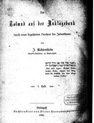 Der Talmud auf der Anklagebank durch einen begeisterten Verehrer des Judentums von J. Lichtenstein, Bezirks-Rabbiner zu Täpio-Szele.
