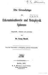 Georg Busolt: Die Grundzüge der Erkenntnisz Theorie und Metaphysik Spinozas dargestellt