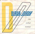 Duran duran-is there something i should know.jpg