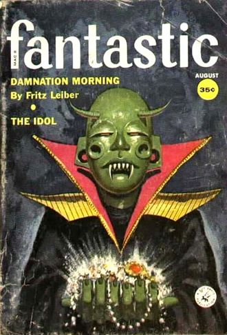 "A. Bertram Chandler - Chandler's ""The Idol"" was cover-featured on the August 1959 issue of Fantastic"