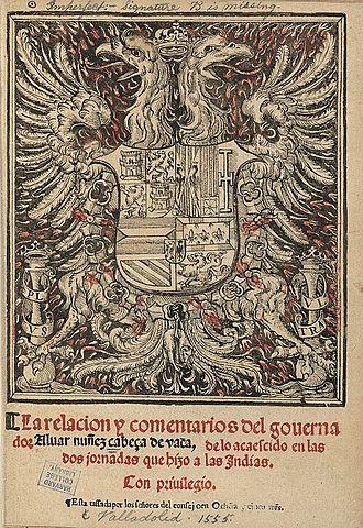 Álvar Núñez Cabeza de Vaca - Title page from a 1555 edition of La relacion y comentarios del gouernador Aluar Nuñez Cabeca de Vaca