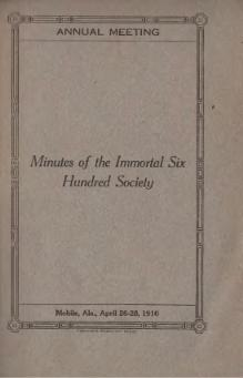 Minutes of the Immortal Six Hundred Society 1910.djvu