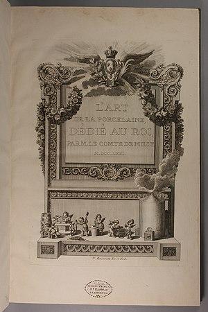 Hard-paste porcelain -  Comte de Milly's L'art de la porcelaine, 1771.