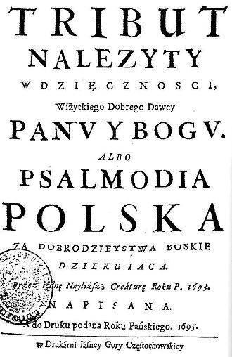 History of the Polish–Lithuanian Commonwealth (1648–1764) - In Psalmodia polska Wespazjan Kochowski proclaimed the special mission of Poles as a chosen nation